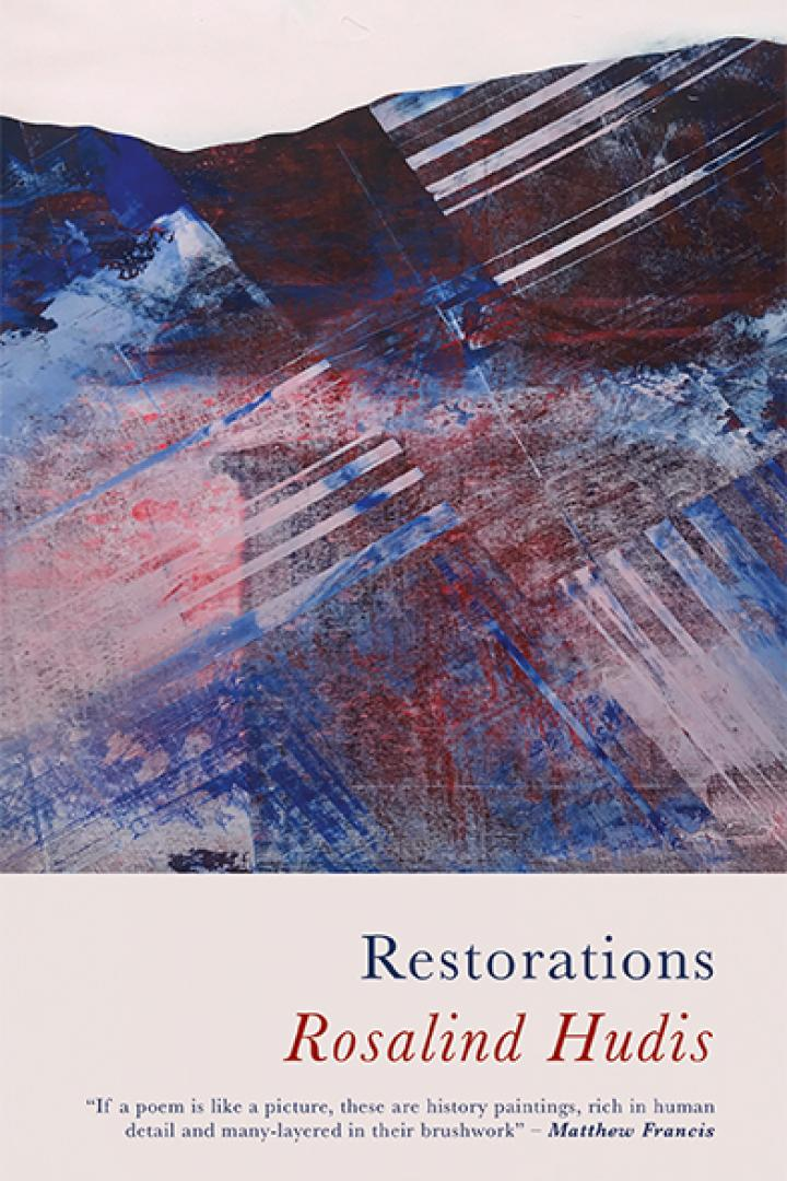 Rosalind Hudis's new book, Restorations, is available now, published by Seren.